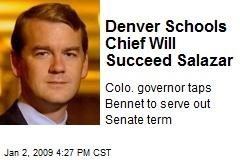 Denver Schools Chief Will Succeed Salazar