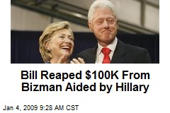 Bill Reaped $100K From Bizman Aided by Hillary