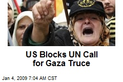 US Blocks UN Call for Gaza Truce