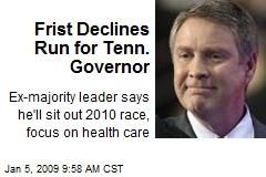 Frist Declines Run for Tenn. Governor