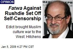 Fatwa Against Rushdie Set Off Self-Censorship