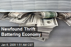 Newfound Thrift Battering Economy