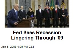 Fed Sees Recession Lingering Through '09
