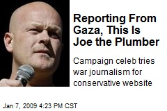 Reporting From Gaza, This Is Joe the Plumber
