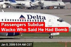 Passengers Subdue Wacko Who Said He Had Bomb