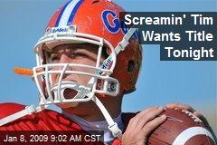 Screamin' Tim Wants Title Tonight