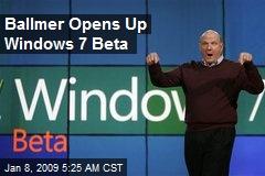 Ballmer Opens Up Windows 7 Beta