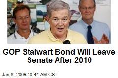 GOP Stalwart Bond Will Leave Senate After 2010