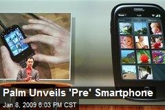 Palm Unveils 'Pre' Smartphone
