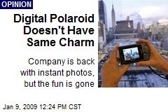 Digital Polaroid Doesn't Have Same Charm