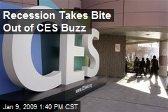 Recession Takes Bite Out of CES Buzz