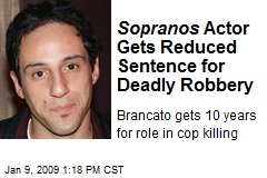 Sopranos Actor Gets Reduced Sentence for Deadly Robbery