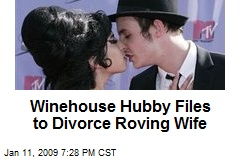Winehouse Hubby Files to Divorce Roving Wife