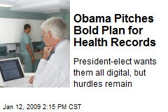 Obama Pitches Bold Plan for Health Records
