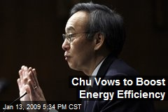 Chu Vows to Boost Energy Efficiency
