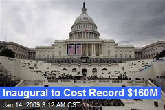 Inaugural to Cost Record $160M