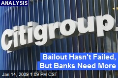 Bailout Hasn't Failed, But Banks Need More