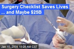 Surgery Checklist Saves Lives ... and Maybe $25B