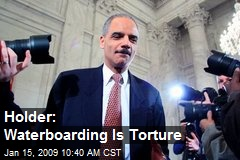 Holder: Waterboarding Is Torture