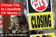 Circuit City to Liquidate US Stores