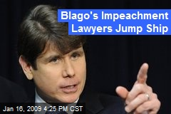 Blago's Impeachment Lawyers Jump Ship