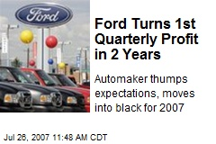 Ford Turns 1st Quarterly Profit in 2 Years