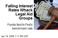 Falling Interest Rates Whack Legal Aid Groups