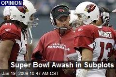 Super Bowl Awash in Subplots