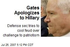 Gates Apologizes to Hillary