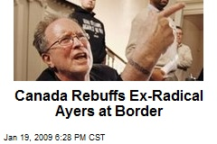 Canada Rebuffs Ex-Radical Ayers at Border