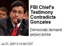 FBI Chief's Testimony Contradicts Gonzales