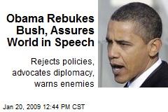 Obama Rebukes Bush, Assures World in Speech