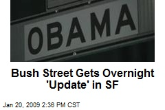 Bush Street Gets Overnight 'Update' in SF