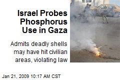 Israel Probes Phosphorus Use in Gaza