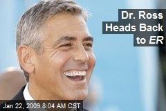 Dr. Ross Heads Back to ER
