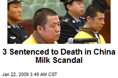 3 Sentenced to Death in China Milk Scandal