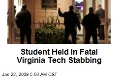Student Held in Fatal Virginia Tech Stabbing