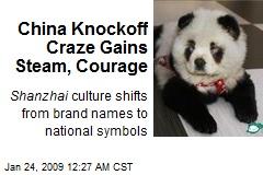China Knockoff Craze Gains Steam, Courage