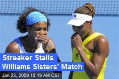 Streaker Stalls Williams Sisters' Match