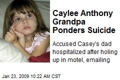 Caylee Anthony Grandpa Ponders Suicide