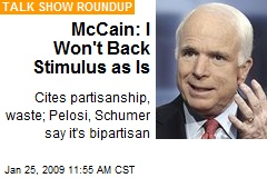 McCain: I Won't Back Stimulus as Is
