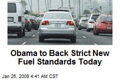 Obama to Back Strict New Fuel Standards Today