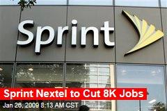 Sprint Nextel to Cut 8K Jobs