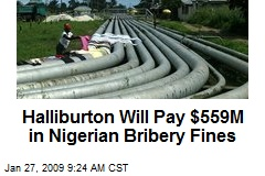 Halliburton Will Pay $559M in Nigerian Bribery Fines