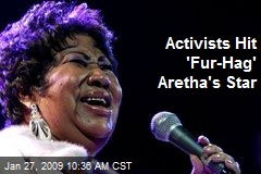 Activists Hit 'Fur-Hag' Aretha's Star