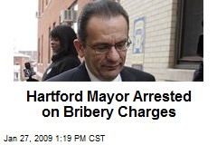 Hartford Mayor Arrested on Bribery Charges