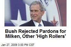 Bush Rejected Pardons for Milken, Other 'High Rollers'