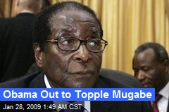 Obama Out to Topple Mugabe
