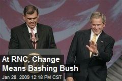 At RNC, Change Means Bashing Bush