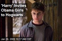 'Harry' Invites Obama Girls to Hogwarts